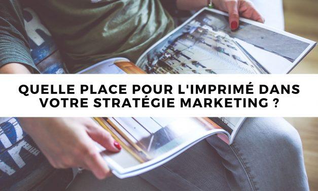 Quelle place pour l'imprimé dans votre stratégie marketing ?