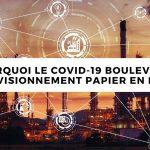 Pourquoi le COVID-19 bouleverse l'approvisionnement papier en Europe ?